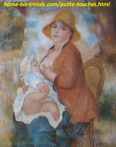 https://www.home-biz-trends.com/polite-touches.html - Polite Touches: of a Mom Breastfeeding her Child, Painted by the French Painter Pierre Auguste Renoir.