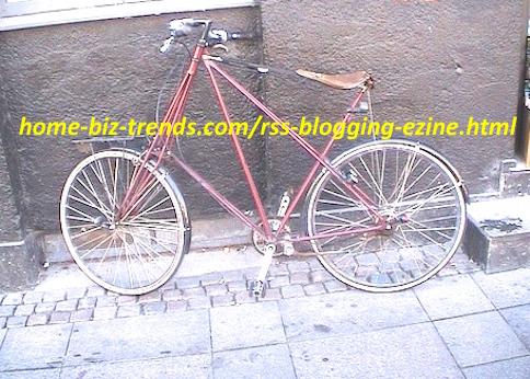 Home Biz Trends - RSS Blogging Ezine: What a Bicycle?