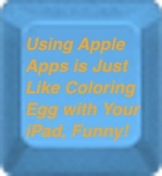 Using Apple Apps is Just Like Coloring Egg with Your iPad, Funny
