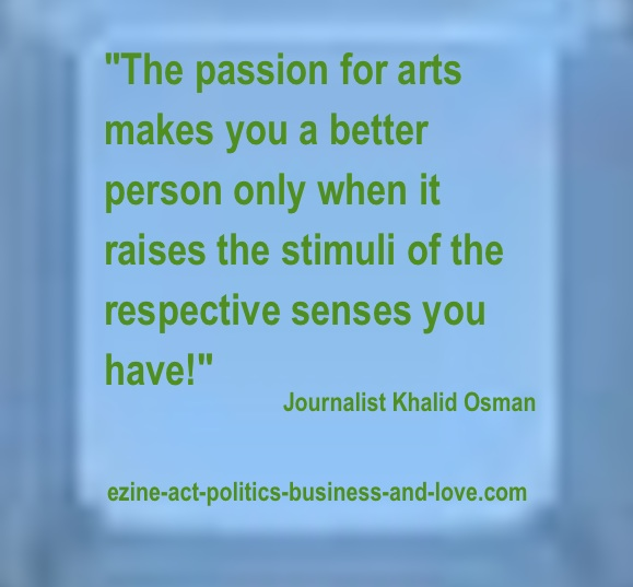 Passion: Ezine Act's Passion for Arts.