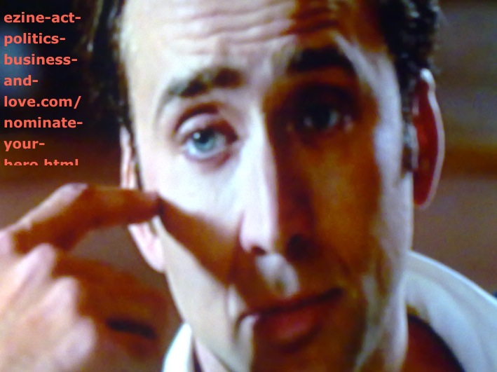 Nicolas Cage on Nominate Your Hero or Heroine.